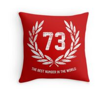 73 - the best number in the world Throw Pillow