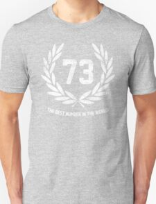 73 - the best number in the world T-Shirt