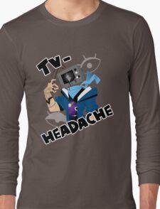 television headache Long Sleeve T-Shirt