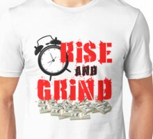 Rise and Grind T-Shirt Unisex T-Shirt