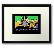 All Your Worlds Are Belong To Me Framed Print
