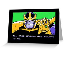 All Your Worlds Are Belong To Me Greeting Card