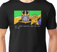 All Your Worlds Are Belong To Me Unisex T-Shirt
