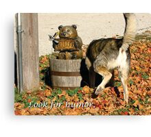 Look for Humor to Brighten Your Day Canvas Print