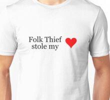 Folk Thief stole my heart - black lettering & red heart Unisex T-Shirt