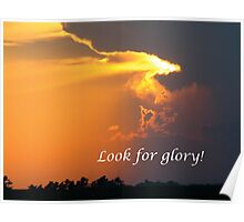 Look for Glory That Is Uplifting Poster