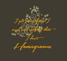 Homegrown Unisex T-Shirt