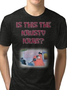 Is this the Krusty Krab? Tri-blend T-Shirt