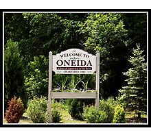 Welcome to Oneida (New York) Photographic Print