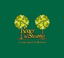 Roger The Shrubber Unisex T-Shirt
