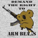 Demand the right to arm bears by DocMiguel