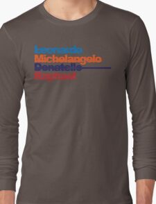 Leonardo, Michelangelo, Donatello, Raphael Long Sleeve T-Shirt