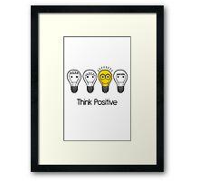 Think positive! Framed Print