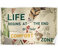 Inspirational message - Life begins at the End of your Comfort Zone Poster