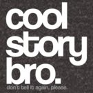 Cool Story Bro. by Robyn Hoddell