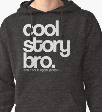 Cool Story Bro. Pullover Hoodie