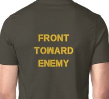 FRONT TOWARD ENEMY Unisex T-Shirt