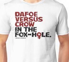 Dafoe vs. Crow in the Fox-Hole Unisex T-Shirt
