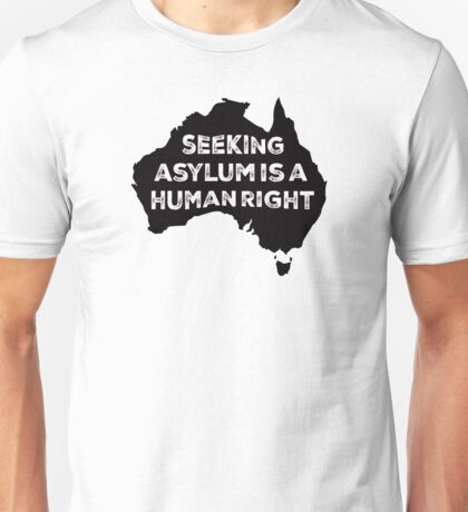 Seeking Asylum Is A Human Right Unisex T-Shirt
