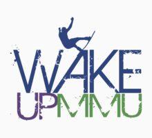 MMU WAKE UP by Tim Foster
