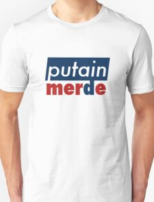 Putain, merde T-Shirt