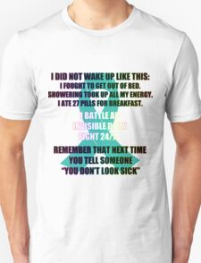 I Did Not Wake Up Like This Unisex T-Shirt