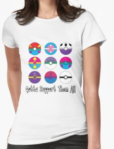 Gotta Support Them All Womens Fitted T-Shirt