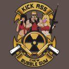 Kick ass! Chew bubble gum! by R-evolution GFX