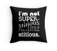I am not stitious - White on black & other colors Throw Pillow