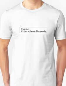 #qanda -it's just a theory, like gravity T-Shirt