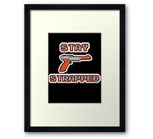 Stay Strapped (Nintendo) Framed Print