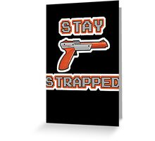 Stay Strapped (Nintendo) Greeting Card