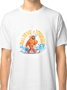 """Believe in Yourself!"" -Sasquatch Classic T-Shirt"