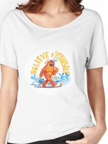 """Believe in Yourself!"" -Sasquatch Women's Relaxed Fit T-Shirt"