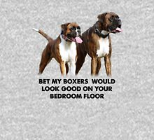 My Boxer would... Unisex T-Shirt