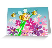 We are on our way Greeting Card