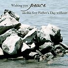 Peace on Your First Father's Day (loss of a son) by Franchesca Cox