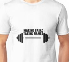 Making Gainz, Taking Names Unisex T-Shirt