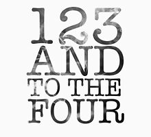 123 and to the 4 Unisex T-Shirt