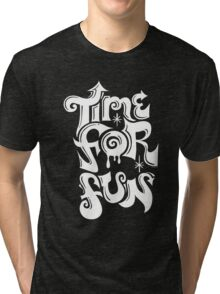 Time for fun - on darks Tri-blend T-Shirt