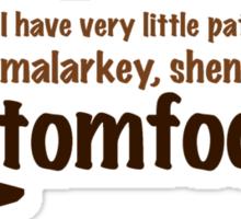 Tomfoolery Sticker