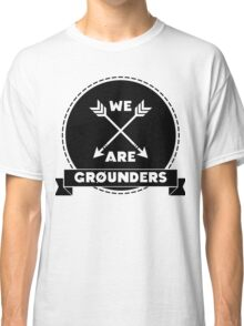 We Are Grounders Classic T-Shirt