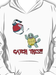 CATCH THIS!!! T-Shirt