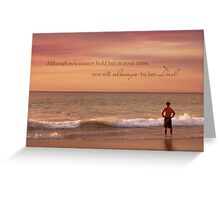 You Will Always Be Her Dad Greeting Card