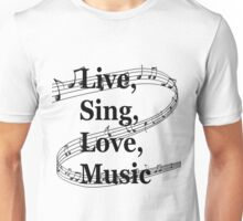 Live Sing Love Music (Designs4You) Unisex T-Shirt