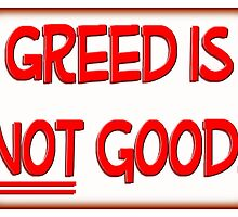 Greed is NOT good! by w1z111