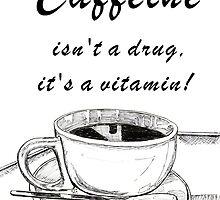 Caffeine isn't a drug! by Maree Clarkson
