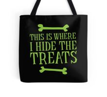 THIS IS WHERE I HIDE THE TREATS Halloween funny Tote Bag