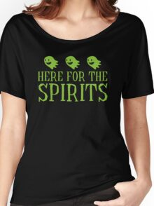 Here for the SPIRITS funny Halloween design Women's Relaxed Fit T-Shirt