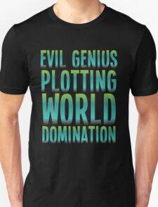 Evil Genius Plotting World Domination T-Shirt